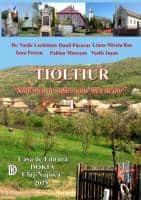 """DE VÂNZARE  Monografia  satului  ,,Tioltiur- Satul meu de suflet, satul meu de dor""""  vol.1,"""
