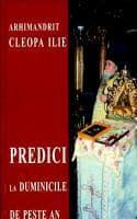 Predici la duminicile de peste an - Arh.Cleopa Ilie