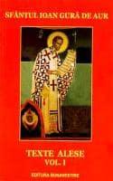 Texte alese - Sf Ioan Gura de Aur