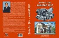 """Vand cea mai buna carte de AutoCAD din România, cartea """"AutoCAD 2017"""","""