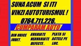 Cumpar Autoturisme Orice Marca Si Avariate / Defecte 0764.711.226.